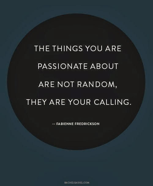 the-things-you-are-passionate-about-are-not-random-they-are-your-calling